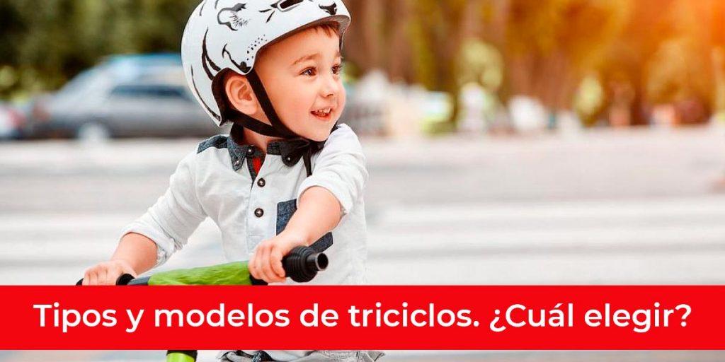 tipos modelos triciclos cual elegir